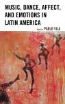 link and cover image for the book Music, Dance, Affect, and Emotions in Latin America