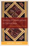 link and cover image for the book Visions of Development in Central Asia: Revitalizing the Culture Concept