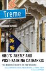 link and cover image for the book HBO's Treme and Post-Katrina Catharsis: The Mediated Rebirth of New Orleans