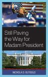 link and cover image for the book Still Paving the Way for Madam President, Revised Edition