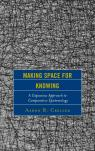 link and cover image for the book Making Space for Knowing: A Capacious Approach to Comparative Epistemology