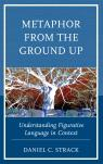 link and cover image for the book Metaphor from the Ground Up: Understanding Figurative Language in Context