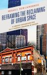 link and cover image for the book Reframing the Reclaiming of Urban Space: A Feminist Exploration into Do-It-Yourself Urbanism in Chicago