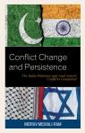 link and cover image for the book Conflict Change and Persistence: The India-Pakistan and Arab-Israeli Conflicts Compared