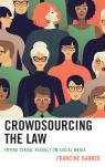 link and cover image for the book Crowdsourcing the Law: Trying Sexual Assault on Social Media