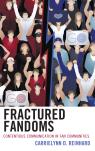 link and cover image for the book Fractured Fandoms: Contentious Communication in Fan Communities
