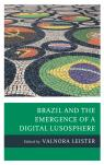 link and cover image for the book Brazil and the Emergence of a Digital Lusosphere