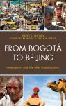 link and cover image for the book From Bogotá to Beijing: Development and Life after Globalization