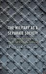 link and cover image for the book The Military as a Separate Society: Consequences for Discipline in the United States and Australia