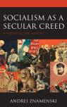 link and cover image for the book Socialism as a Secular Creed: A Modern Global History