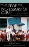 link and cover image for the book The People's Professors of Cuba: How the Nation Achieved Education for All