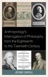 link and cover image for the book Anthropology's Interrogation of Philosophy from the Eighteenth to the Twentieth Century
