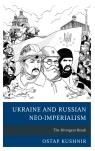link and cover image for the book Ukraine and Russian Neo-Imperialism: The Divergent Break
