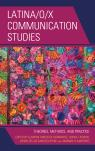 link and cover image for the book Latina/o/x Communication Studies: Theories, Methods, and Practice