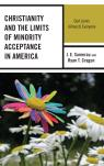 link and cover image for the book Christianity and the Limits of Minority Acceptance in America: God Loves (Almost) Everyone