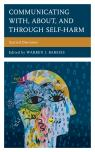 link and cover image for the book Communicating With, About, and Through Self-Harm: Scarred Discourse