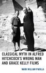 link and cover image for the book Classical Myth in Alfred Hitchcock's Wrong Man and Grace Kelly Films