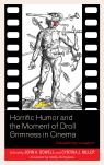 link and cover image for the book Horrific Humor and the Moment of Droll Grimness in Cinema: Sidesplitting sLaughter