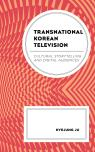 link and cover image for the book Transnational Korean Television: Cultural Storytelling and Digital Audiences