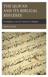 link and cover image for the book The Qur'an and Its Biblical Reflexes: Investigations into the Genesis of a Religion