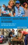 link and cover image for the book Everyday Adjustments in Havana: Economic Reforms, Mobility, and Emerging Inequalities