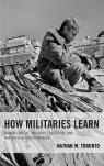 link and cover image for the book How Militaries Learn: Human Capital, Military Education, and Battlefield Effectiveness