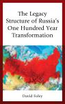 link and cover image for the book The Legacy Structure of Russia's One Hundred Year Transformation