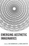 link and cover image for the book Emerging Aesthetic Imaginaries