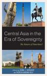 link and cover image for the book Central Asia in the Era of Sovereignty: The Return of Tamerlane?