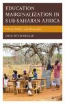 link and cover image for the book Education Marginalization in Sub-Saharan Africa: Policies, Politics, and Marginality