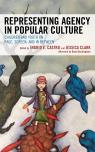 link and cover image for the book Representing Agency in Popular Culture: Children and Youth on Page, Screen, and In Between