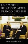 link and cover image for the book US–Spanish Relations after Franco, 1975–1989: The Will of the Weak