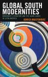 link and cover image for the book Global South Modernities: Modernist Literature and the Avant-Garde in Latin America