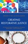 link and cover image for the book Creating Restorative Justice: A Communication Perspective of Justice, Restoration, and Community