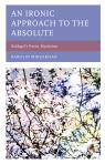 link and cover image for the book An Ironic Approach to the Absolute: Schlegel's Poetic Mysticism