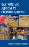 link and cover image for the book Gastronomic Judaism as Culinary Midrash