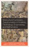 link and cover image for the book Multicultural Curriculum Transformation in Science, Technology, Engineering, and Mathematics