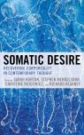 link and cover image for the book Somatic Desire: Recovering Corporeality in Contemporary Thought