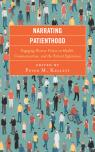 link and cover image for the book Narrating Patienthood: Engaging Diverse Voices on Health, Communication, and the Patient Experience