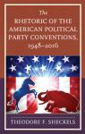 link and cover image for the book The Rhetoric of the American Political Party Conventions, 1948-2016