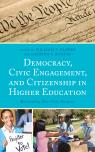 link and cover image for the book Democracy, Civic Engagement, and Citizenship in Higher Education: Reclaiming Our Civic Purpose