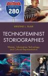 link and cover image for the book Technofeminist Storiographies: Women, Information Technology, and Cultural Representation