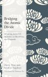 link and cover image for the book Bridging the Atomic Divide: Debating Japan-US Attitudes on Hiroshima and Nagasaki