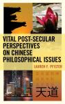link and cover image for the book Vital Post-Secular Perspectives on Chinese Philosophical Issues