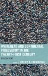 link and cover image for the book Whitehead and Continental Philosophy in the Twenty-First Century: Dislocations