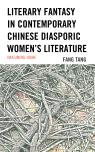 link and cover image for the book Literary Fantasy in Contemporary Chinese Diasporic Women's Literature: Imagining Home