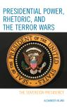 link and cover image for the book Presidential Power, Rhetoric, and the Terror Wars: The Sovereign Presidency