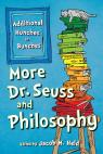 link and cover image for the book More Dr. Seuss and Philosophy: Additional Hunches in Bunches