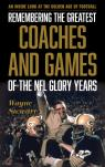 link and cover image for the book Remembering the Greatest Coaches and Games of the NFL Glory Years: An Inside Look at the Golden Age of Football