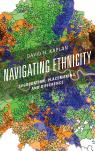 link and cover image for the book Navigating Ethnicity: Segregation, Placemaking, and Difference